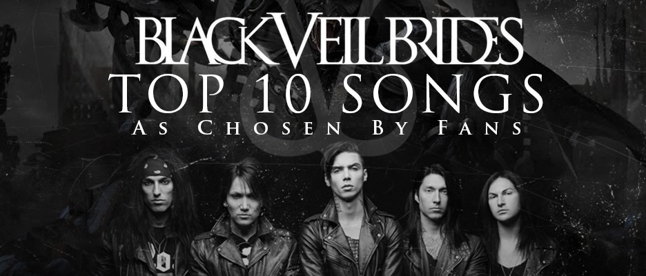 top 10 black veil brides songs as voted for by fans