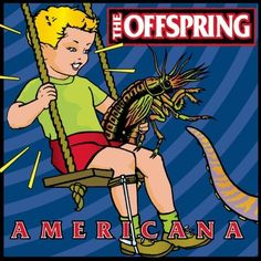 Blue Banana's Top 10 Pop Punk Albums Of All Time: The Offspring's Americana