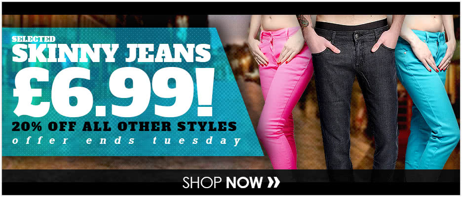 Skinny Jeans Now �6.99 on selected styles