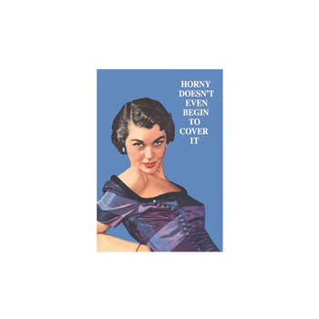 Horny Doesnt Even Begin To Cover It Novelty Card (Blue)